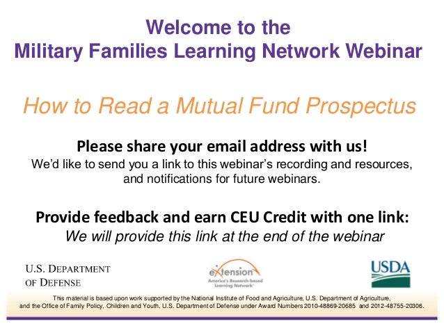 Welcome to the  Military Families Learning Network Webinar  How to Read a Mutual Fund Prospectus  Please share your email ...