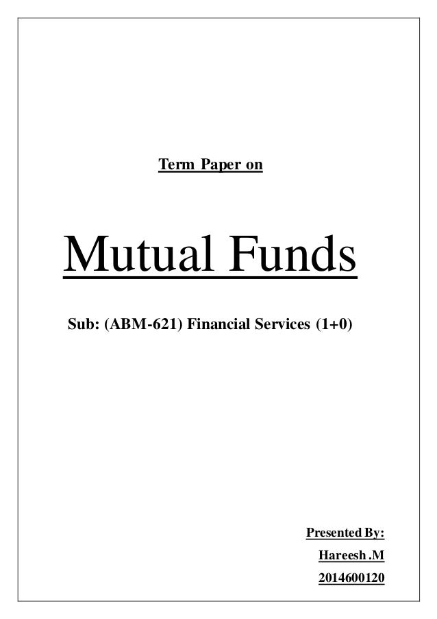 mutual funds research papers To study the performance of mutual funds with respect to different performance attributes 3 to develop a framework for performance measure of mutual funds in india 4 to study the behaviour of indian individual investors towards the investment of their savings 5 to study the perception of indian individual investors.
