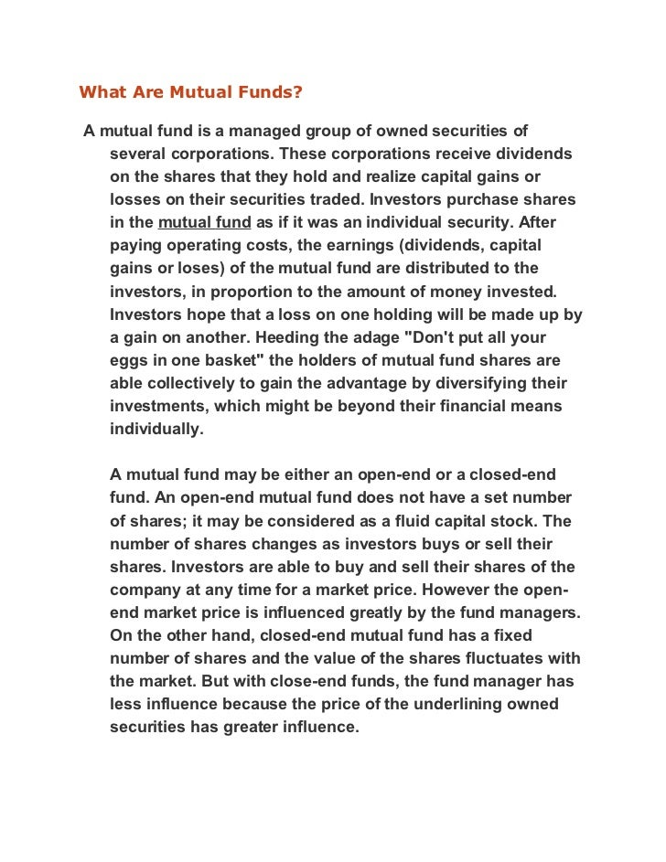 What Are Mutual Funds?A mutual fund is a managed group of owned securities of   several corporations. These corporations r...