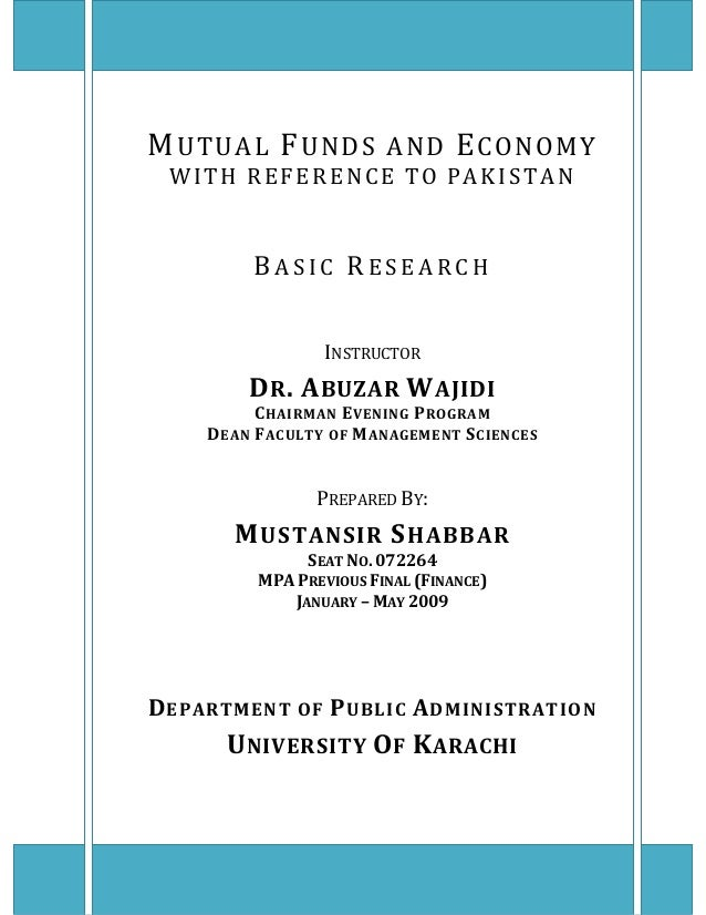 MUTUALFUNDSANDECONOMY WITH REFERENCE TO PAKISTAN     B A S I C  R E S E A R C H      INSTRUCTOR DR.A...