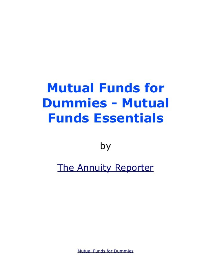 Mutual Funds forDummies - Mutual Funds Essentials               by  The Annuity Reporter      Mutual Funds for Dummies