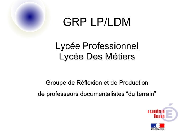 """GRP LP/LDM Lycée Professionnel Lycée Des Métiers Groupe de Réflexion et de Production de professeurs documentalistes """"du t..."""