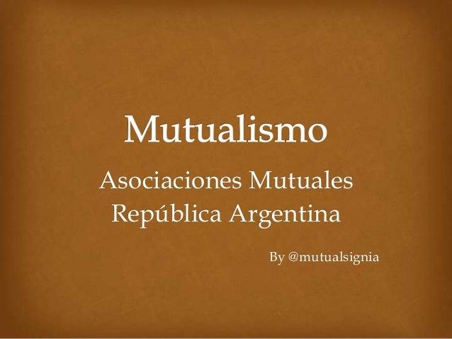 Asociaciones MutualesRepública ArgentinaBy @mutualsignia