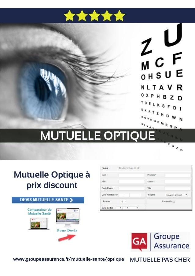 MUTUELLE OPTIQUE MUTUELLE PAS CHER Mutuelle Optique à prix discount www.groupeassurance.fr/mutuelle-sante/optique