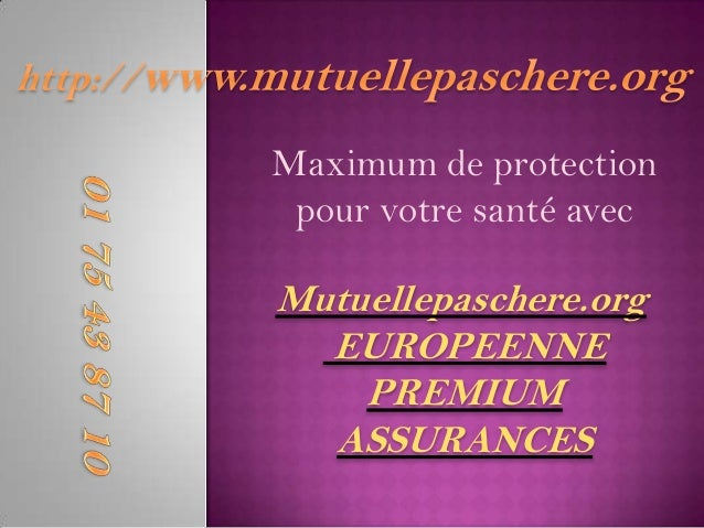 Maximum de protection pour votre santé avecMutuellepaschere.org  EUROPEENNE    PREMIUM  ASSURANCES
