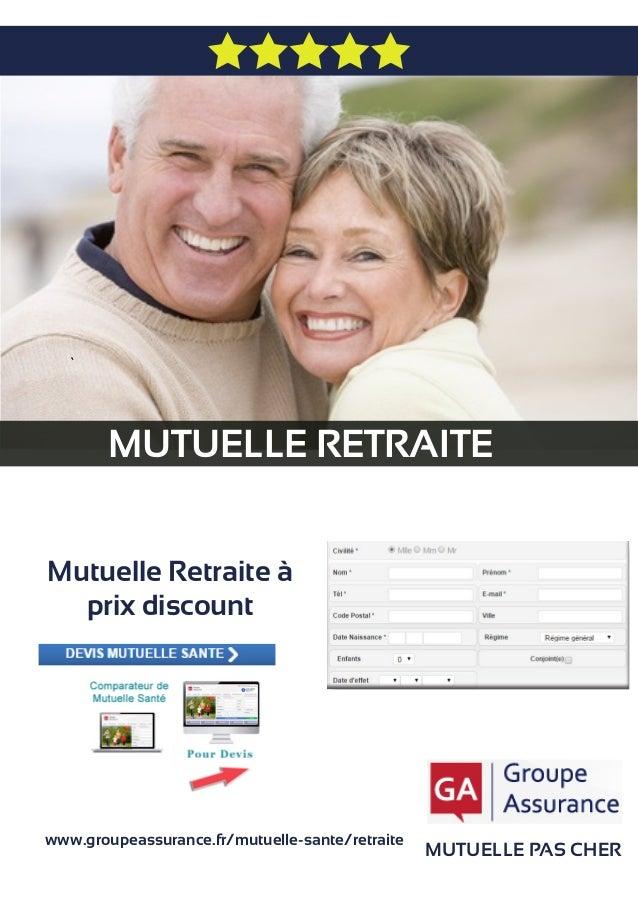 MUTUELLE RETRAITE MUTUELLE PAS CHER Mutuelle Retraite à prix discount www.groupeassurance.fr/mutuelle-sante/retraite