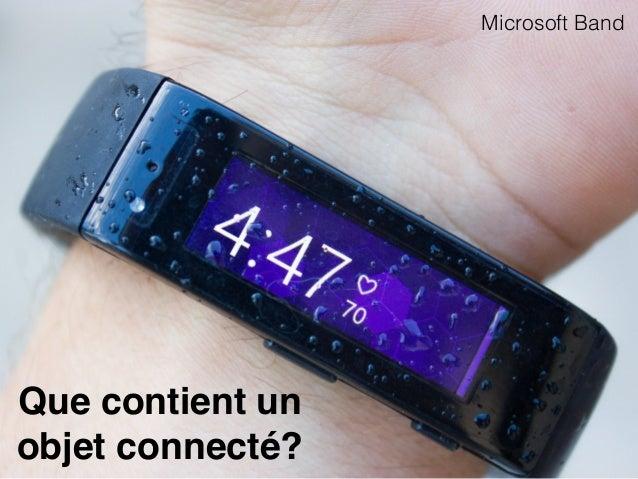 Que contient un  objet connecté? Microsoft Band