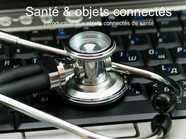 Santé & objets connectés Introduction aux objets connectés de santé