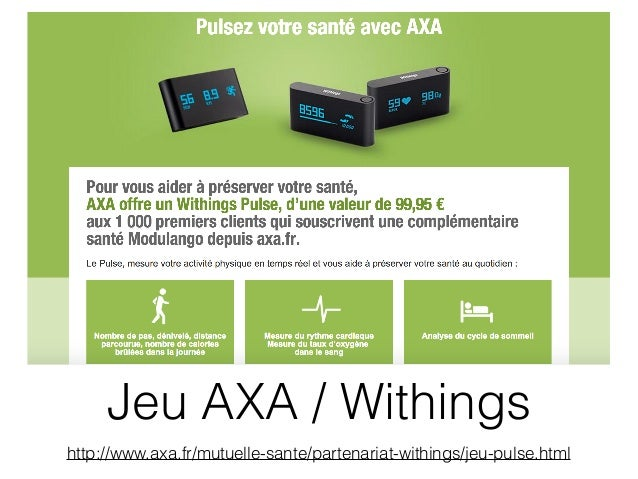 Jeu AXA / Withings http://www.axa.fr/mutuelle-sante/partenariat-withings/jeu-pulse.html