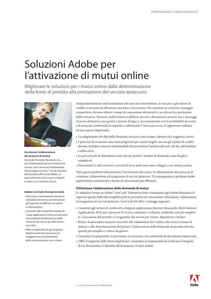 Informazioni sulle soluzioni     Soluzioni Adobe per l'attivazione di mutui online Migliorare le soluzioni per i mutui onl...