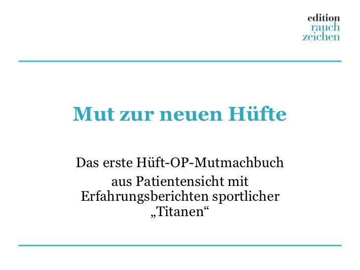 """Mut zur neuen HüfteDas erste Hüft-OP-Mutmachbuch     aus Patientensicht mitErfahrungsberichten sportlicher           """"Tita..."""