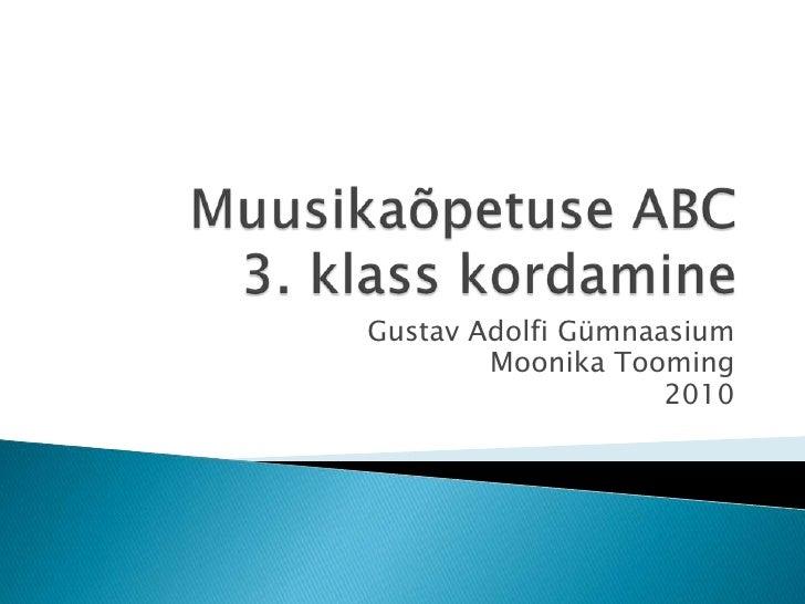Gustav Adolfi Gümnaasium         Moonika Tooming                     2010