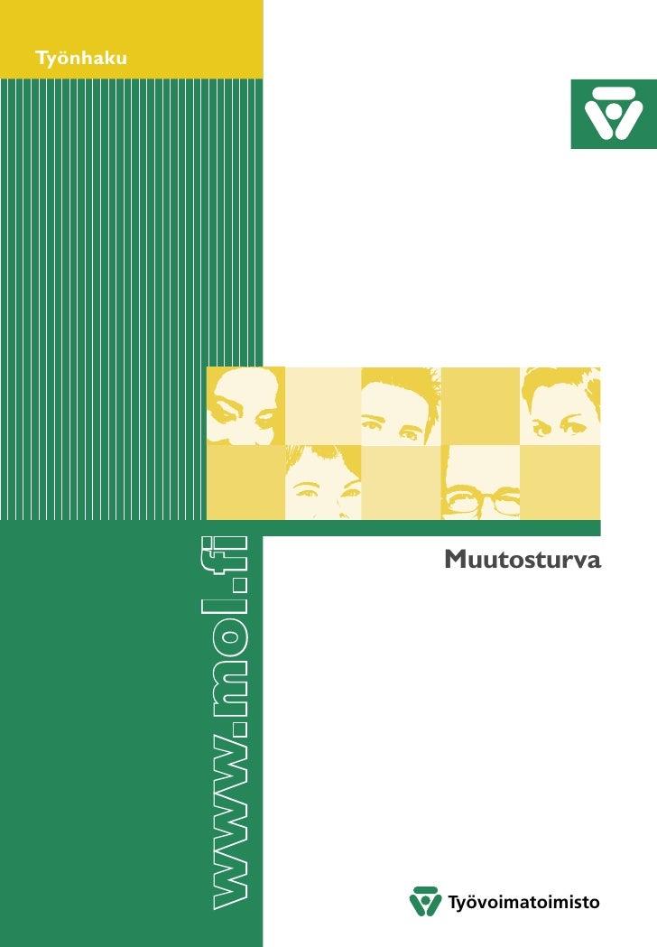 Työnhaku           www.mol.fi                       Muutosturva                       Työvoimatoimisto