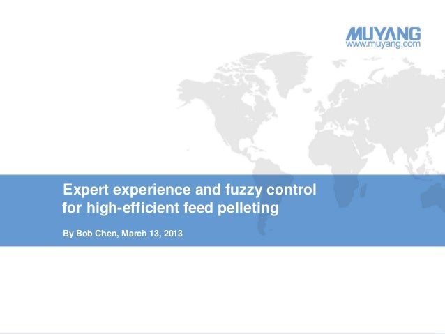 Expert experience and fuzzy controlfor high-efficient feed pelletingBy Bob Chen, March 13, 2013