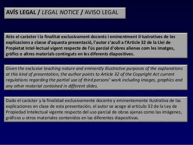 AVÍS LEGAL / LEGAL NOTICE / AVISO LEGAL Dado el carácter y la finalidad exclusivamente docente y eminentemente ilustrativa...