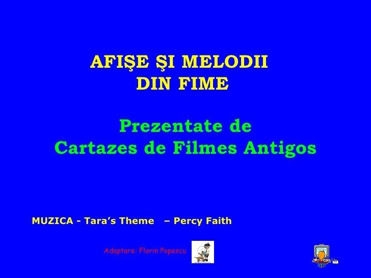 Prezentate de Cartazes de Filmes Antigos MU Z ICA - Tara's Theme  – Percy Faith AFIŞE ŞI MELODII  DIN FIME Adaptare: Flori...