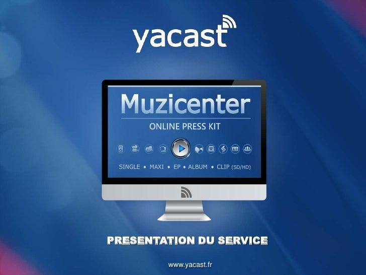 PRESENTATION DU SERVICE        www.yacast.fr