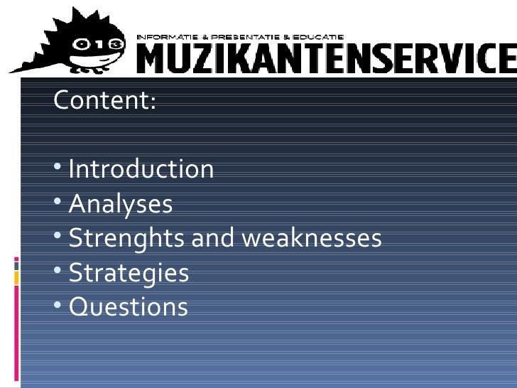 <ul><li>Content: </li></ul><ul><li>Introduction </li></ul><ul><li>Analyses </li></ul><ul><li>Strenghts and weaknesses </li...