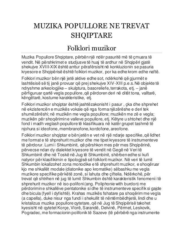MUZIKA POPULLORE NE TREVAT SHQIPTARE Folklori muzikor Muzika Popullore Shqiptare, përbënnjë ndër pasuritë më të çmuara të ...