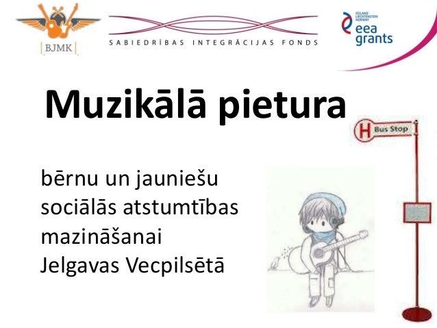 Muzikālā pietura  bērnu un jauniešu  sociālās atstumtības  mazināšanai  Jelgavas Vecpilsētā