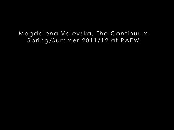 Magdalena Velevska, The Continuum, Spring/Summer 2011/12 at RAFW.<br />