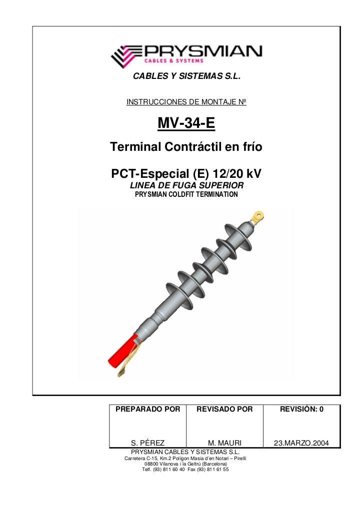 CABLES Y SISTEMAS S.L.  INSTRUCCIONES DE MONTAJE Nº                 MV-34-ETerminal Contráctil en fríoPCT-Especial (E) 12/...