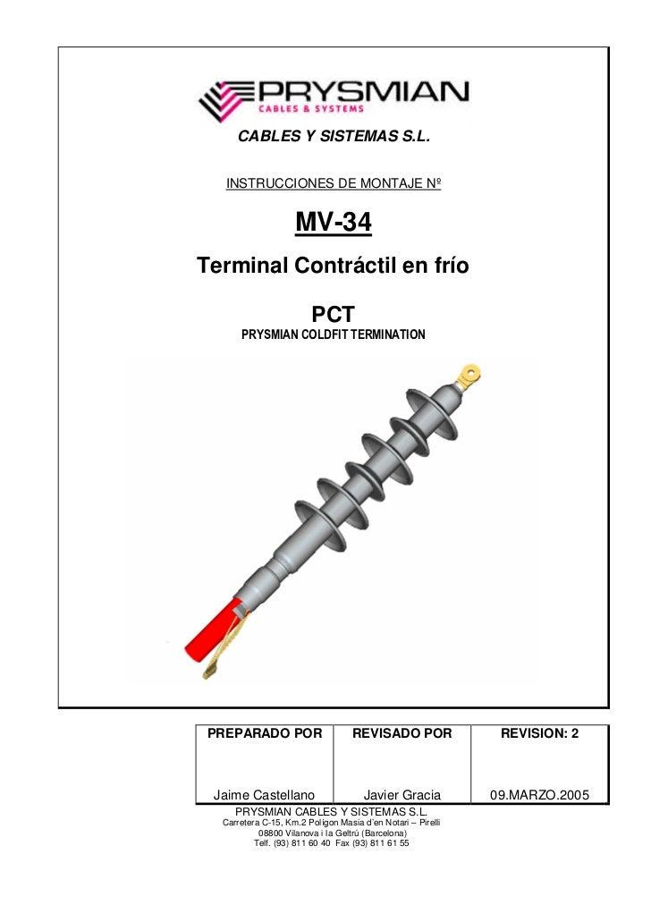 CABLES Y SISTEMAS S.L.  INSTRUCCIONES DE MONTAJE Nº                    MV-34Terminal Contráctil en frío                   ...