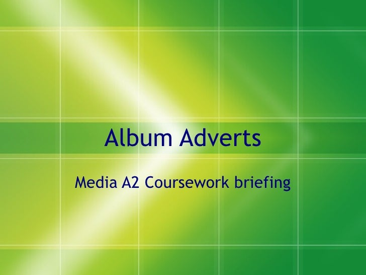 Album Adverts Media A2 Coursework briefing