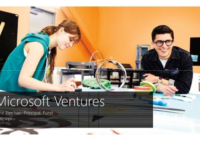 Microsoft Ventures mir Pinchas- Principal, Fund amirpi Microsoft Ventures