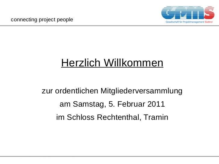 connecting project people Herzlich Willkommen zur ordentlichen Mitgliederversammlung am Samstag, 5. Februar 2011 im Schlos...