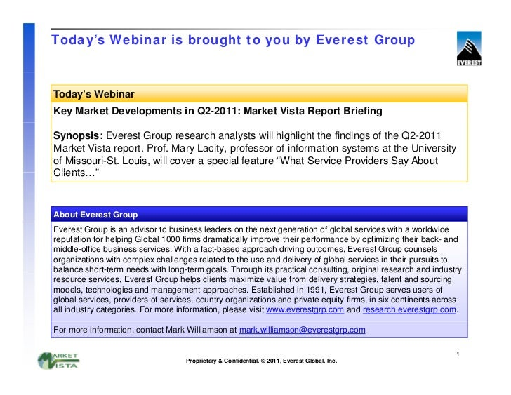 Today's Webinar is brought to you by Everest GroupToday's WebinarKey Market Developments in Q2-2011: Market Vista Report B...