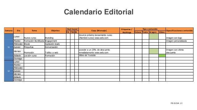 21P Á G I N A Calendario Editorial FB TW IN Enlace Texto Imagen Vídeo Lunes Nuevo curso Branding Anuncio próximo lanzamien...