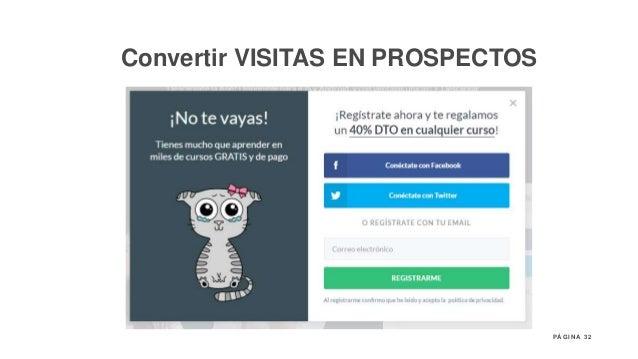 32P Á G I N A Convertir VISITAS EN PROSPECTOS