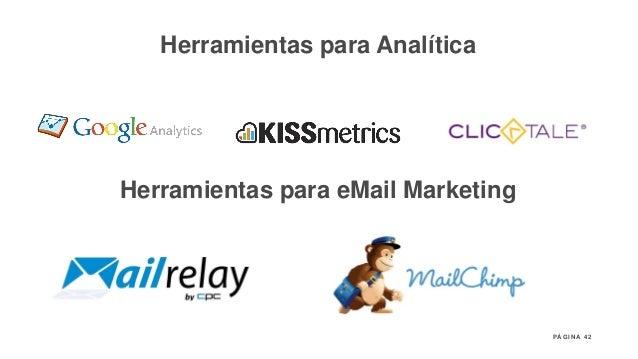 42P Á G I N A Herramientas para Analítica Herramientas para eMail Marketing