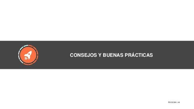 44P Á G I N A CONSEJOS Y BUENAS PRÁCTICAS
