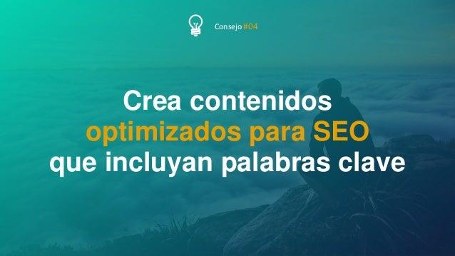 49P Á G I N A Crea contenidos optimizados para SEO que incluyan palabras clave Consejo #04