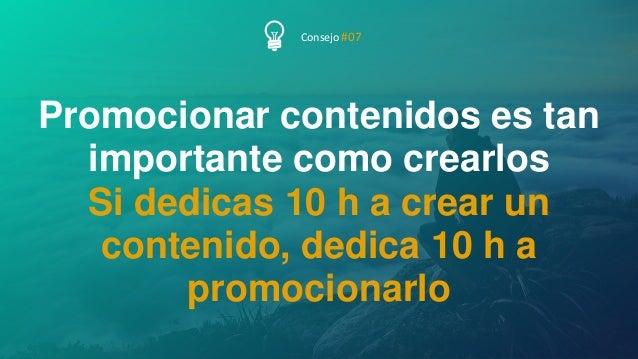 52P Á G I N A Promocionar contenidos es tan importante como crearlos Si dedicas 10 h a crear un contenido, dedica 10 h a p...