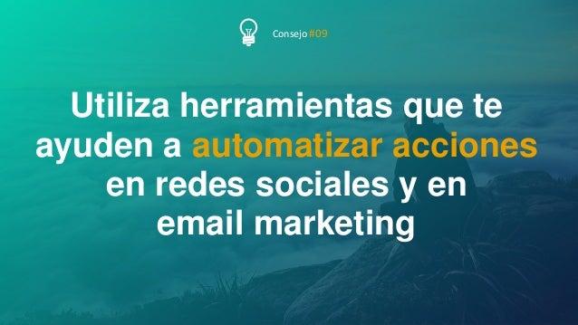 54P Á G I N A Utiliza herramientas que te ayuden a automatizar acciones en redes sociales y en email marketing Consejo #09