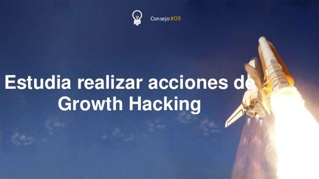 55P Á G I N A Estudia realizar acciones de Growth Hacking Consejo #09