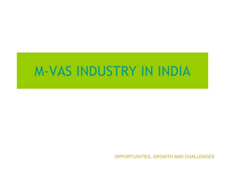 M-VAS INDUSTRY IN INDIA OPPORTUNITIES, GROWTH AND CHALLENGES