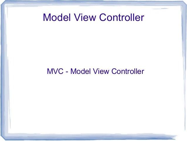 Model View Controller MVC - Model View Controller