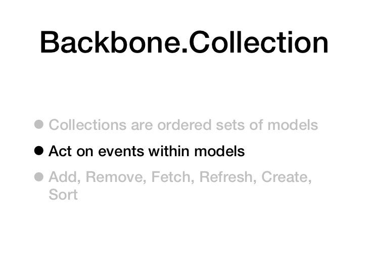 object.bind(event, callback)  App.Views.Comment = Backbone.View.extend({        className: comment-item,        template: ...