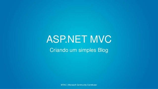 ASP.NET MVC Criando um simples Blog MTAC | Microsoft Community Contributor