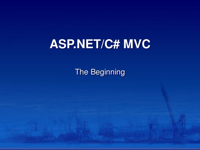 ASP.NET/C# MVC The Beginning