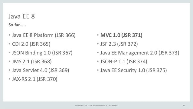 Copyright  ©  2015,  Oracle  and/or  its  affiliates.  All  rights  reserved. Java  EE  8 • Java  ...