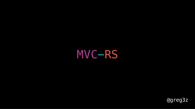 @greg3z MVC-RS