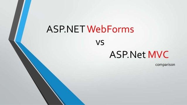 ASP.NET WebForms         vs            ASP.Net MVC                    comparison