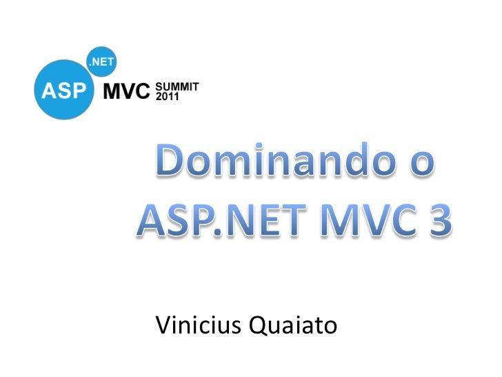 Dominando o ASP.NET MVC 3<br />Vinicius Quaiato<br />