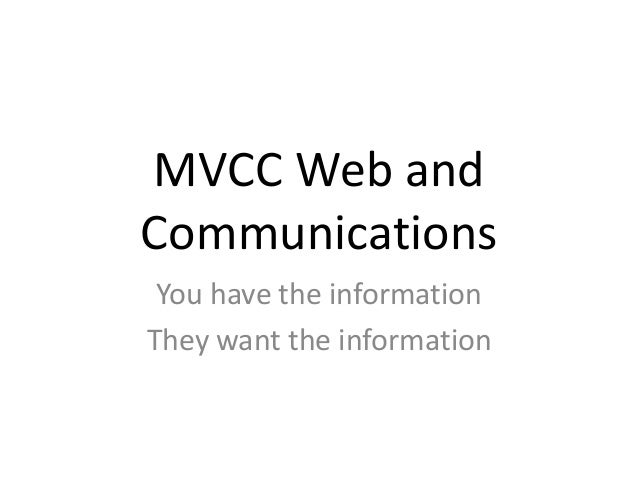 MVCC Web andCommunications You have the informationThey want the information