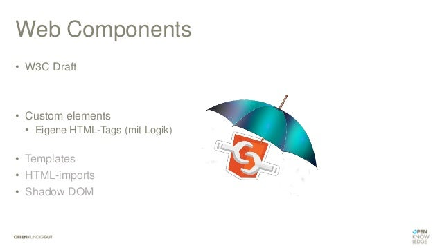 "Web Components: Custom elements • HTML • JavaScript • Polymer <javaland-datePicker name=""dueDate""/> var datePicker = Objec..."